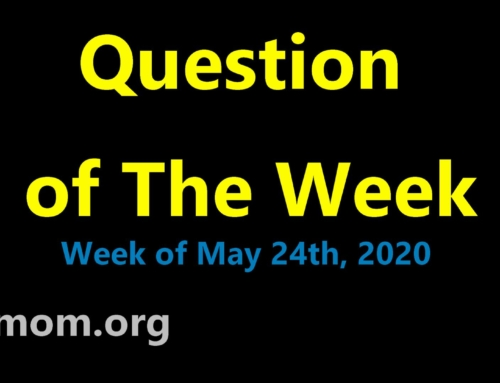 Question of The Week 5-24-2020