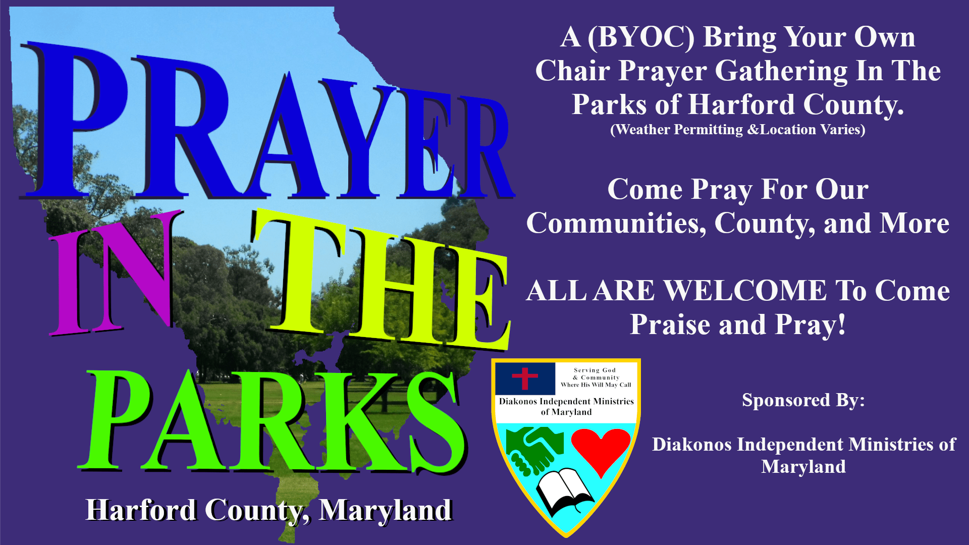 DIMOM is attempting to plan a Prayer In The Parks Program. This program would offer a weekly prayer gathering at local Harford County, Maryland Parks and outdoor spaces.