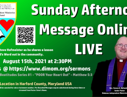 Sunday Afternoon Message – 8/15/2021 – Check Your Beatitudes Series #1 – POOR Your Heart Out